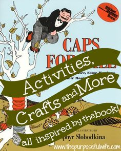 The Purposeful Wife: Caps for Sale, by Esphyr Slobodkina Preschool Books, Preschool Learning Activities, Preschool Projects, Time Activities, Five In A Row, Library Activities, Creative Curriculum, Author Studies, Reading Rainbow