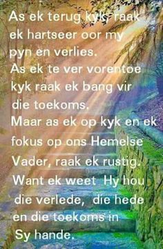 Ons Hemelse Vader hou die verlede hede en toekoms in Sy hande. Biblical Quotes, Bible Verses Quotes, Spiritual Quotes, Beautiful Quotes Inspirational, Inspiring Quotes About Life, Happy New Year Quotes, Quotes About New Year, Christian Messages, Christian Quotes