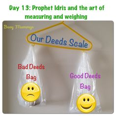 ‎Ramadhan‬ a craft-a-day Day 13: Prophet Idris & the art of counting and weighing We made a 'Deeds Scale' with a clothes hanger and two plastic bags, one to collect good deed pebbles and the other for bad deeds pebbles. Then on Fridays,we'd look at the heavier bag, just as our present Imam (atf) does on Fridays. Allah mentions 'balance' in Sura Qaariah, verses 6-11 Read more: https://facebook.com/story.php?story_fbid=591343837576320_index=0=412703192107053&__user=609705443