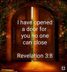 Revelation 3:8 ............I know your works. Look, I have set before you an open door, which no one is able to shut. I know that you have but little power, and yet you have kept my word and have not denied my name. #caribbeanbtv #bible #biblequotes #revelation