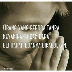 Orang yang berdoa tanpa keyakinan tidak dapat berharap doanya dikabulkan. ~Kutipan Perancis  #Quote #Kutipan