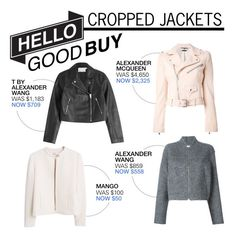 """""""Hello Good Buy: Cropped Jackets"""" by polyvore-editorial ❤ liked on Polyvore featuring T By Alexander Wang, MANGO, Alexander McQueen, Alexander Wang, women's clothing, women, female, woman, misses and juniors"""