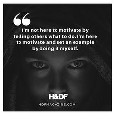 Motivating others with words is great. Motivating others by demonstrating your own hustle is powerful beyond measure. The latter is where Id rather play from.  You have to set an example You have to set the bar by doing. Thats more motivating than a few quotes and some great captions. Writing about the hustle and bleeding it are two different things. May our hustle inspire yours.  S/O to @successfield  Keep building; Keep setting that example  @hdfmagazine  Blessed by your Follow New…