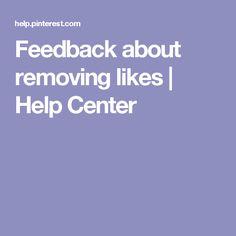 Feedback about removing likes | Help Center