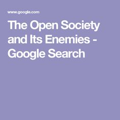 The Open Society and Its Enemies - Google Search