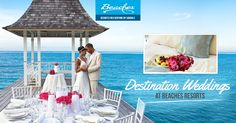 Beaches Resorts has created the best fully customizable destination weddings, where you can have all of the romantic touches of a traditonal wedding in the most spectacular settings.