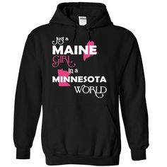 Just A Maine Girl In A Minnesota World T-Shirts, Hoodies. VIEW DETAIL ==► https://www.sunfrog.com/Valentines/-28Maine001-29-Just-A-Maine-Girl-In-A-Minnesota-World-Black-Hoodie.html?id=41382