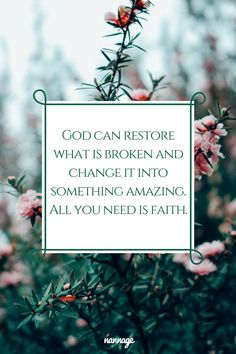 Joel 2:25 God can restore what is broken and change it into something amazing. All you need is faith.