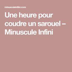 Une heure pour coudre un sarouel – Minuscule Infini