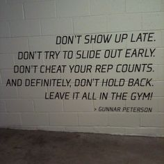 Leave it all in the gym.