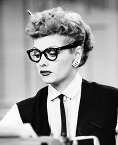 Lucille Ball...I love, love LOVE LUCY!! She didn't let her looks get in the way! She was funny to boot ...looking at those old shows..I see why people loved her! She didn't mind taking it there.