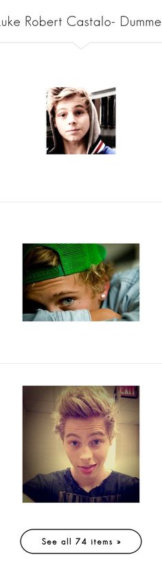 """Luke Robert Castalo- Dummer"" by spykid101 ❤ liked on Polyvore featuring 5sos, luke hemmings, 5 seconds of summer, luke, people, boys, guys, pictures, site models and bands"
