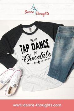 Funny Baseball Shirt for Tap Dancers - Dance Recital Gift - Will Tap For Tacos sleeve raglan shi Raglan Shirts, Dad To Be Shirts, Cool Shirts, Tap Dance Quotes, Dancing Quotes, Kids Tap Dancing, Tanz Shirts, Dance Gifts, Baseball Shirts