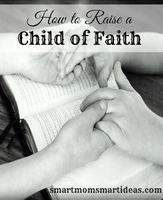 Teaching children faith | raising kids with faith | family traditions | family faith | building character