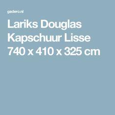 Lariks Douglas Kapschuur Lisse 740 x 410 x 325 cm
