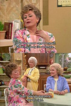 Golden Girls. My goal is to become as cool as these ladies when I am their age