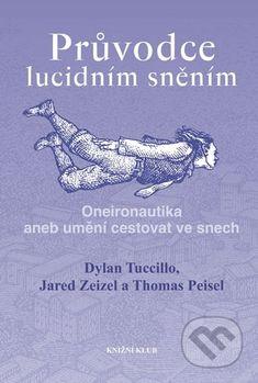 Průvodce lucidním sněním - Dylan Tuccillo, Jared Zeizel, Thomas Peisel