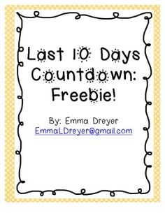 It's almost summer! Enjoy this Last 10 Day Countdown- Freebie! Add excitement to the last 10 days with these fun activities. There are 13 to choose from, directions and explanations of activities, and 3 versions of writing paper for 2 of the activities. Enjoy!