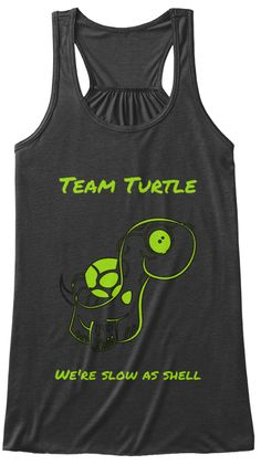 Team Turtle We're Slow As Shell. Dark Grey Heather T-Shirt Front