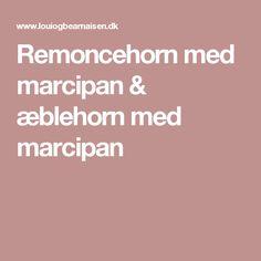 Remoncehorn med marcipan & æblehorn med marcipan