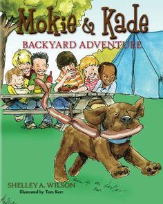 Mokie & Kade Backyard Adventure (Volume 2) by Shelley A. Wilson http://www.amazon.com/dp/1941391036/ref=cm_sw_r_pi_dp_skt4tb1128EV7