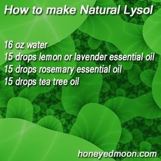 Make natural Lysol with essential oils.