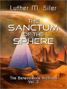 The Sanctum of the Sphere: The Benevolence Archives, Vol. 2, Luther M. Siler - Amazon.com