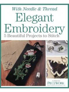 Elegant Embroidery eBook with 5 Beautiful Projects to Stitch | InterweaveStore.com