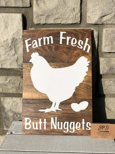 Farm Fresh Butt Nuggets – Wood Sign – Farmhouse wood sign – Rustic Farm Sign - All About Wood Signs Sayings, Diy Wood Signs, Rustic Wood Signs, Pallet Signs, Best Woodworking Tools, Woodworking Projects, Woodworking Vise, Woodworking Furniture, Furniture Plans