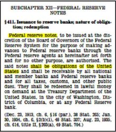 Federal Reserve Notes are Obligations of the United States and NOT of the natural people, as affirmed in United States Codes of Conduct. USC Title 12; Sec. 411(see left).  Therefore, the obligation is being transferred to you in fraud, however if you are a member / citizen, then you are complicit.
