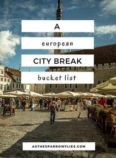 City Breaks   European Travel   Travel Tips   Europe