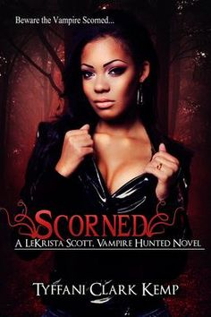 #Fantasy #Book Promotion By BCBC: Scorned by Tyffani Clark Kemp. LeKrista Scott has killed a vampire, and now his lover wants revenge. After months of watching her from the shadows, Lucretious, a millennia old vampire, finally makes his attack during a party thrown by his maker, Roman - a party where Roman proclaims his protection over LeKrista. Click the Pic To Read More