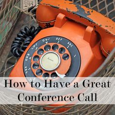 Conference Calls... OH NO.... PRETENDING is the key...
