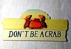Don't Be a CRAB Restaurant Bar Wooden Sign Long Sturdy Hangers on back Wooden Wall Art, Wooden Signs, Crab Restaurant, Man Cave Metal, Crab House, Neon Clock, Box Signs, Business Signs, Hanging Signs