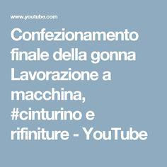 Confezionamento finale della gonna Lavorazione a macchina, #cinturino e rifiniture - YouTube