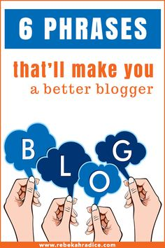 6 Phrases That'll Make You a Better Blogger