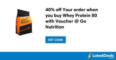 40% off Your order when you buy Whey Protein 80 with Voucher @ Go Nutrition