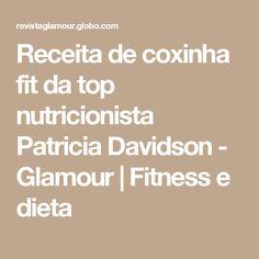 Receita de coxinha fit da top nutricionista Patricia Davidson - Glamour   Fitness e dieta