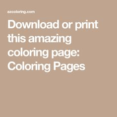 Download or print this amazing coloring page: Coloring Pages