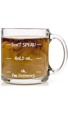 Don't Speak! Funny Coffee Mug Unique Gift Idea Clear 13 oz Glass Mugs Best Price