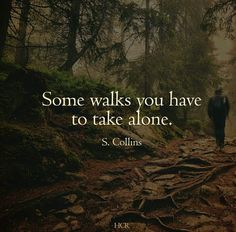 True. My journey alone. Missing my daughter so very much.
