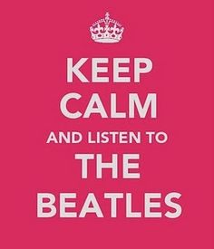 and.. listen to the beatles