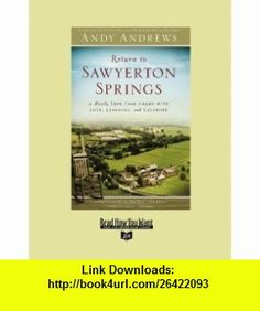 Return to Sawyerton Springs (Volume 2 of 2) (EasyRead Super Large 24pt Edition) A Mostly True Tale Filled with Love, Learning, and Laughter (9781458726193) Andy Andrews , ISBN-10: 1458726193  , ISBN-13: 978-1458726193 ,  , tutorials , pdf , ebook , torrent , downloads , rapidshare , filesonic , hotfile , megaupload , fileserve