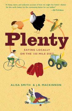 Plenty: Eating Locally on the 100-Mile Diet (re-read September 2016)