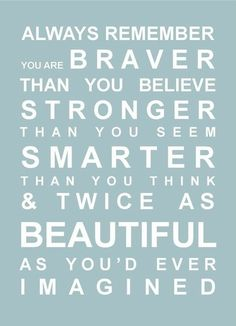 Braver, stronger, smarter, beautiful