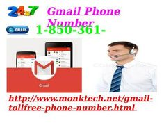 How does Gmail Phone Number 1-850-361-8504 work?  Have a look on the working of our Gmail Phone Number 1-850-361-8504: • After accessing this number, you get connected with our technicians. • You will be given cent-percent solution for your problems by our techies. • It's a 24/7 working toll-free number. For more information http://www.monktech.net/gmail-tollfree-phone-number.html
