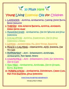 10 Essential oils for children Are you interested in learning more about Young Living Essential Oils? Contact me: Kristine Reynolds; Member #2075405; reynoldsoilyliving@gmail.com