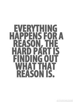 Everything happens with a reason