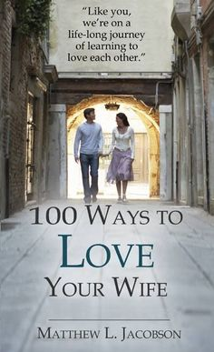 Join Matthew and Lisa Jacobson as they offer practical and inspiring wisdom for a loving, godly marriage that will go the distance. NEW eBook: 100 Ways to Love Your Wife