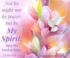 'Not by might, nor by power, but by my Spirit,' says Yahweh of Armies. Bible Verses Quotes, Bible Scriptures, Scripture Verses, Christian Life, Christian Quotes, Lord And Savior, Spiritual Inspiration, Names Of Jesus, Holy Spirit